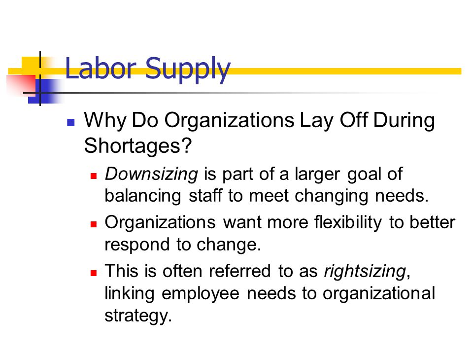 Labor Supply Why Do Organizations Lay Off During Shortages