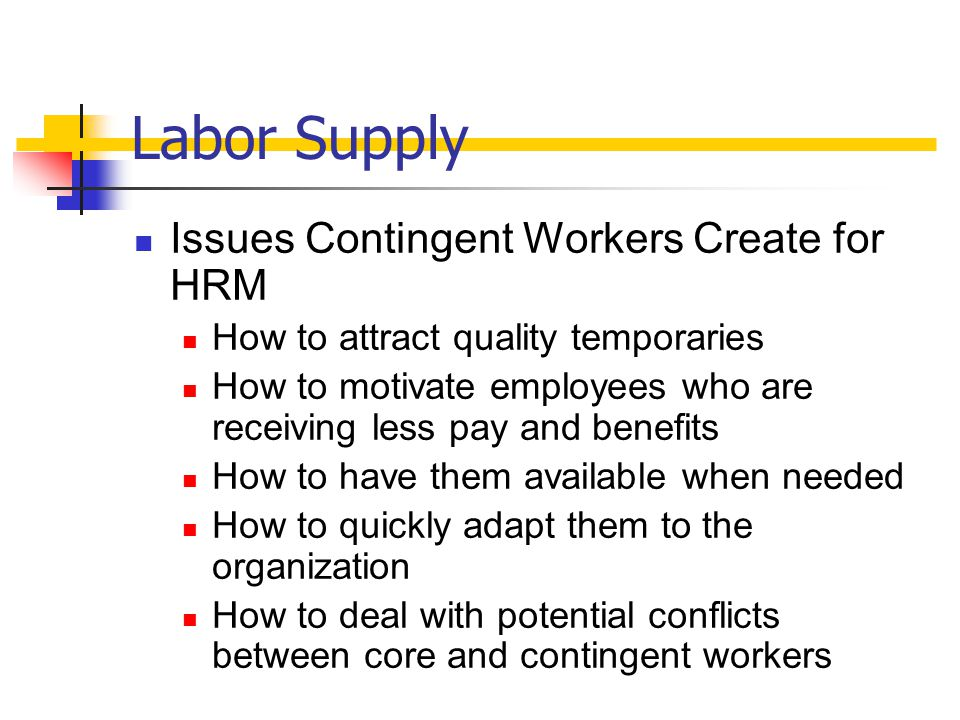 Labor Supply Issues Contingent Workers Create for HRM