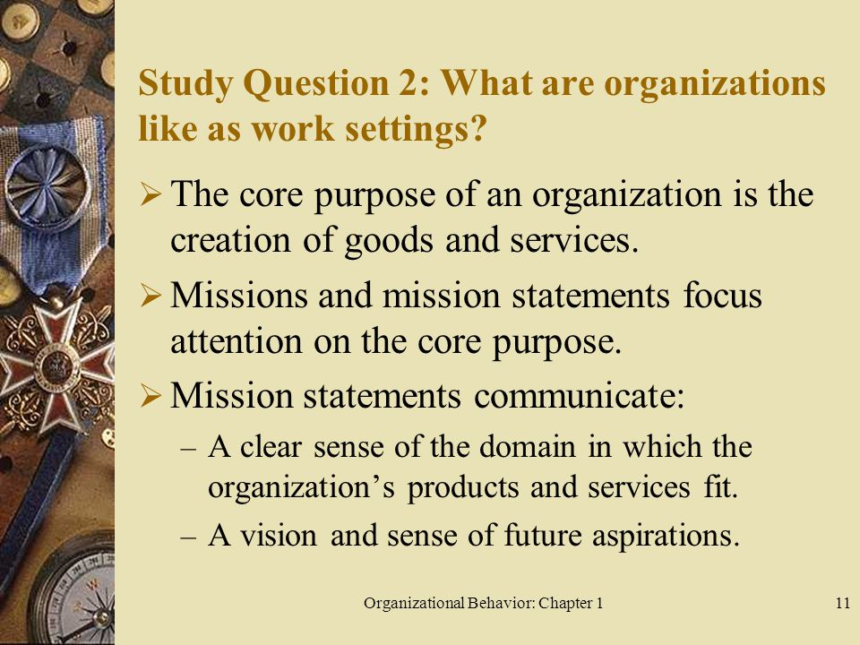 Study Question 2: What are organizations like as work settings