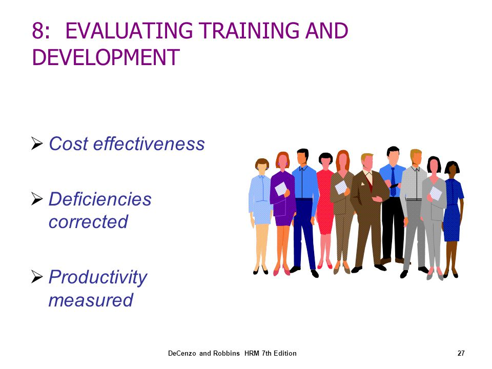 8: EVALUATING TRAINING AND DEVELOPMENT