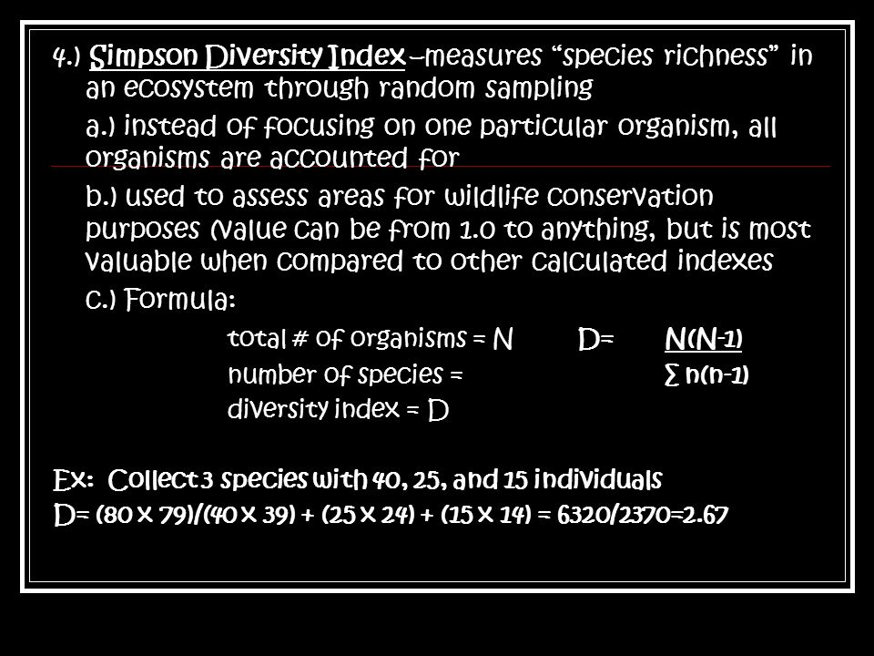 total # of organisms = N D= N(N-1)