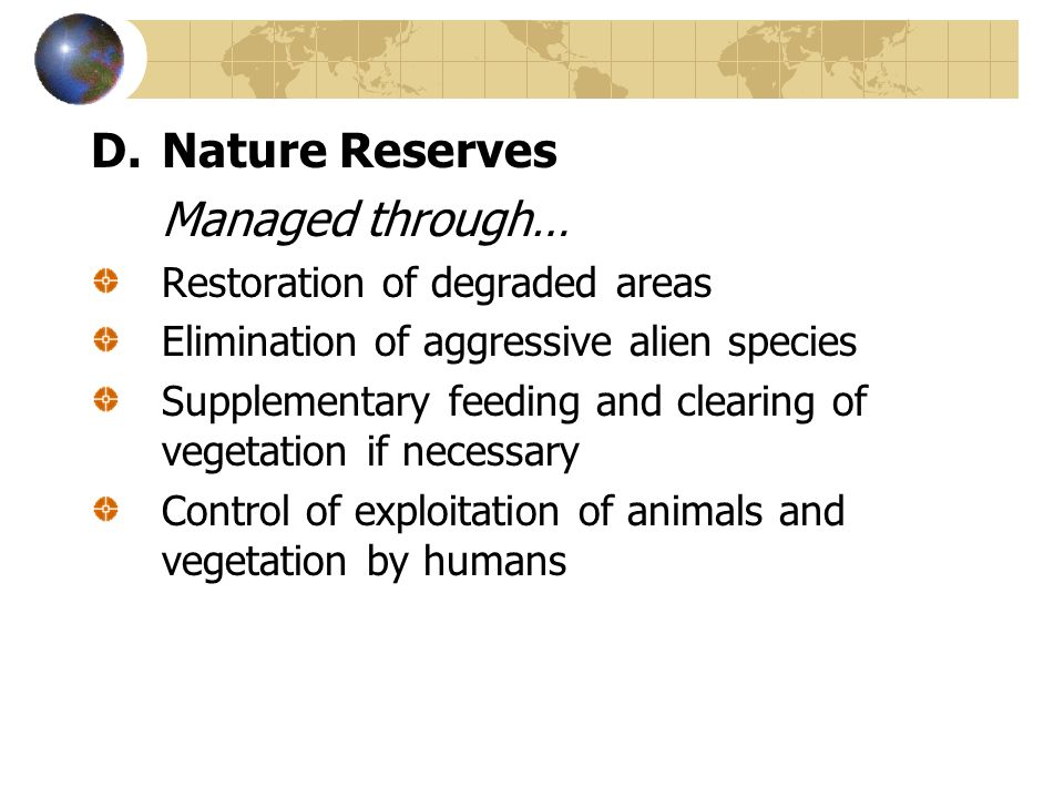 Nature Reserves Managed through… Restoration of degraded areas