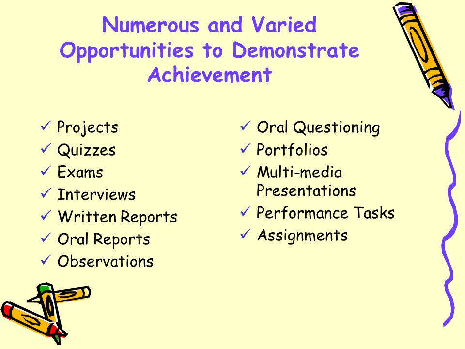 Numerous and Varied Opportunities to Demonstrate Achievement