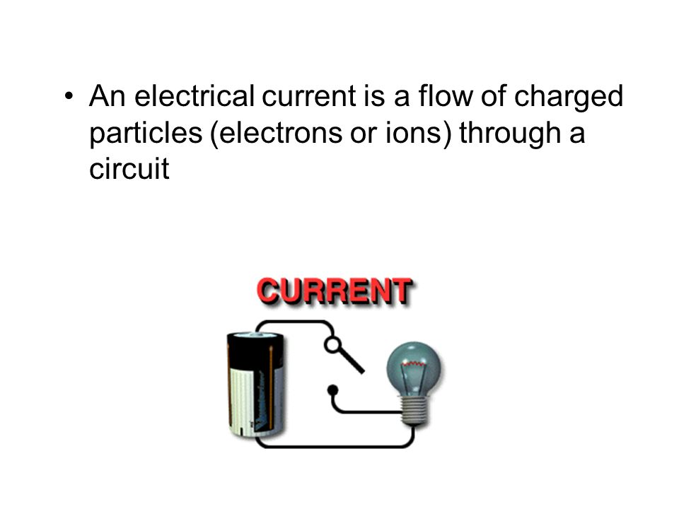 An electrical current is a flow of charged particles (electrons or ions) through a circuit