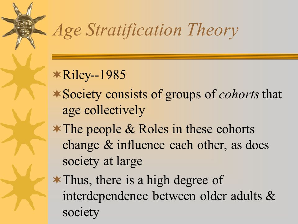age stratification theory suggests that older people