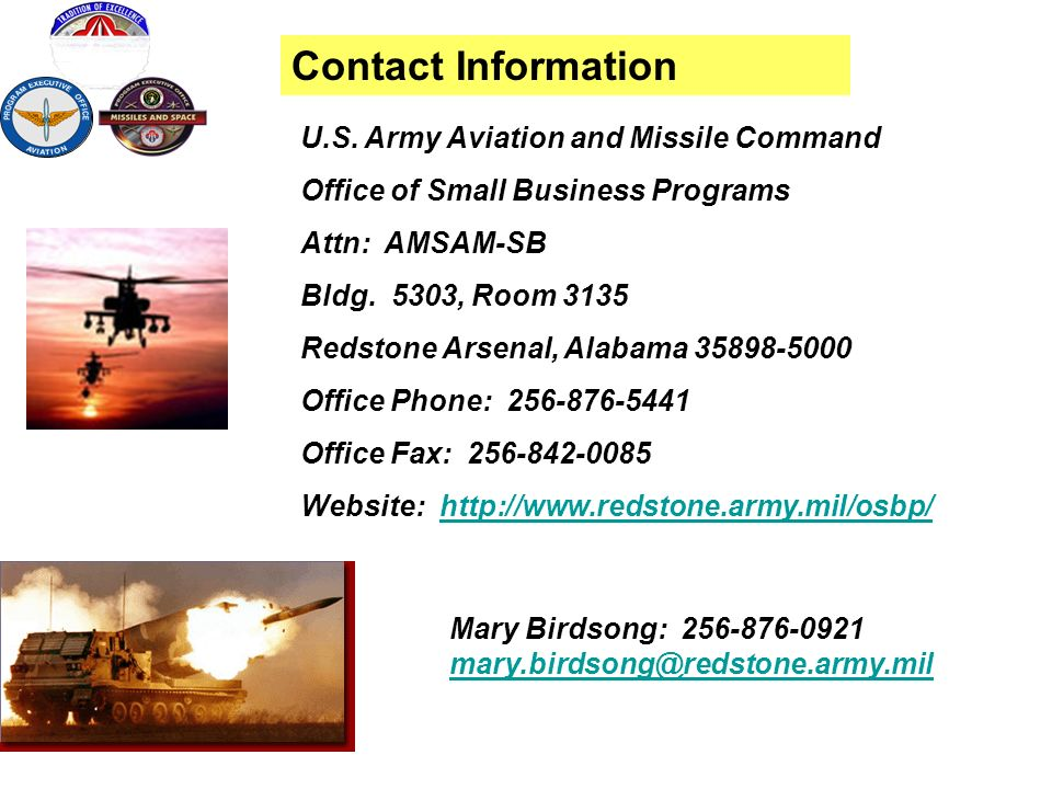 Contact Information U.S. Army Aviation and Missile Command. Office of Small Business Programs. Attn: AMSAM-SB.