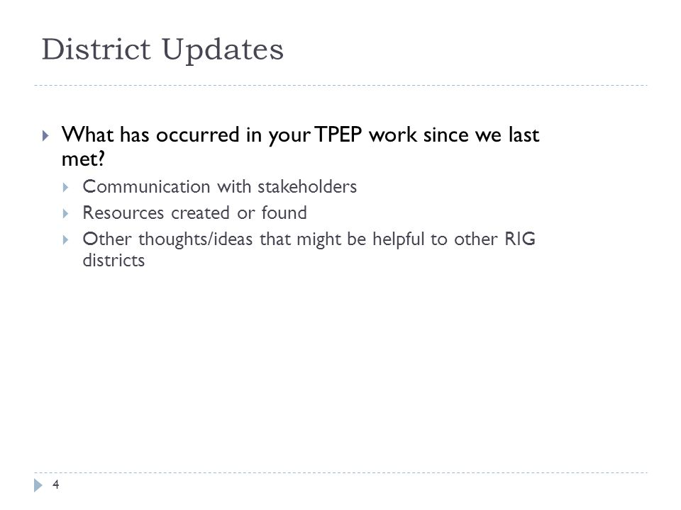 District Updates What has occurred in your TPEP work since we last met Communication with stakeholders.