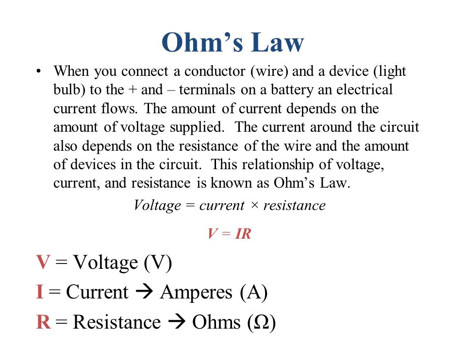 Voltage = current × resistance