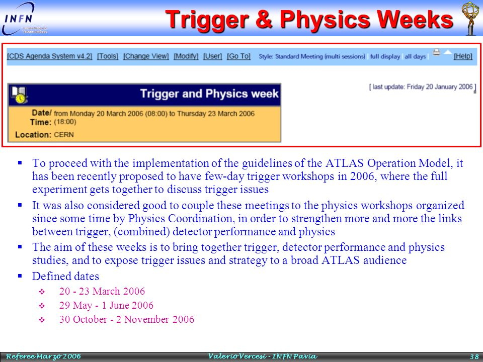 Trigger & Physics Weeks