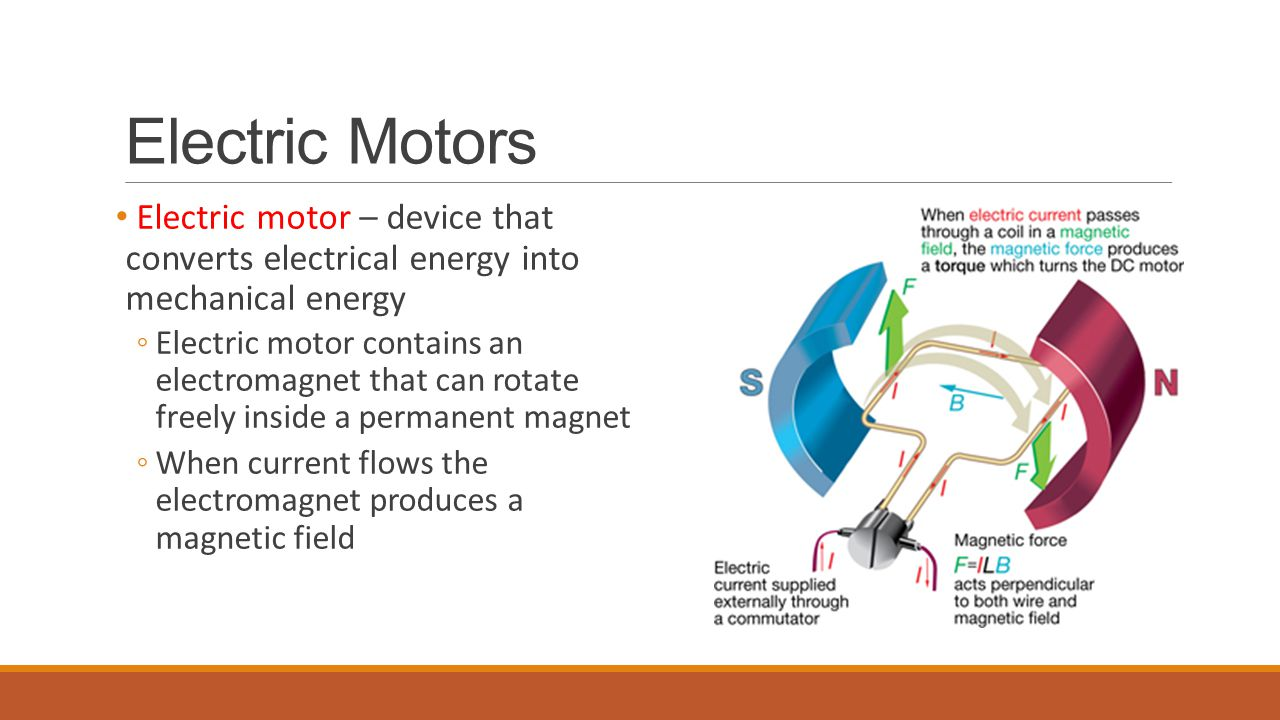 Electric Motors Electric motor – device that converts electrical energy into mechanical energy.