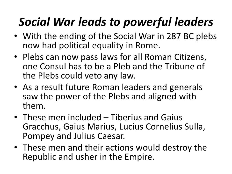 Social War leads to powerful leaders