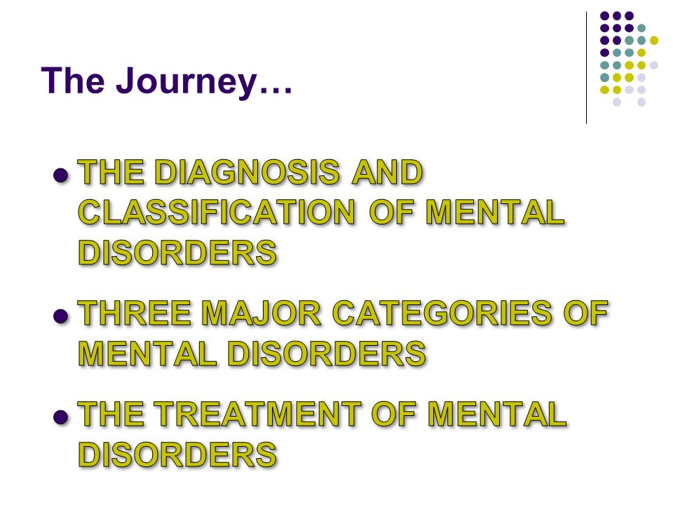 The Journey… The Diagnosis and Classification of Mental Disorders