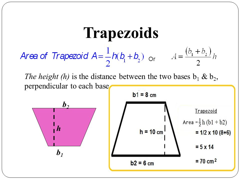 Trapezoids Or. The height (h) is the distance between the two bases b1 & b2, perpendicular to each base.