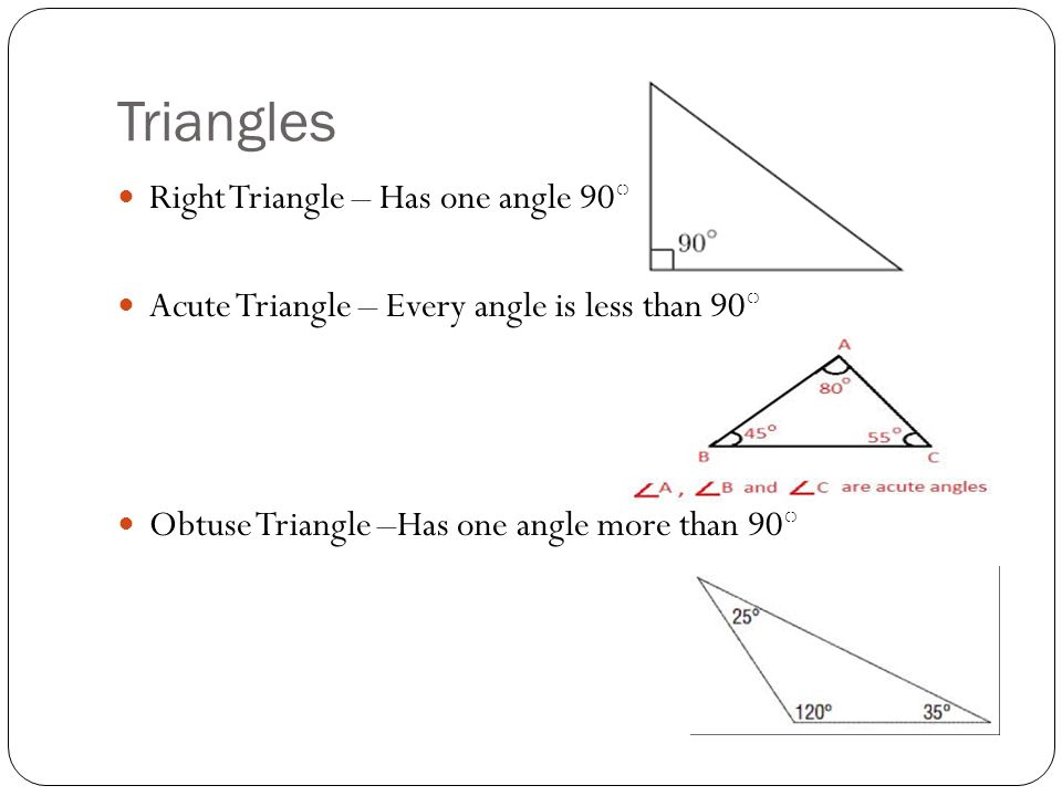 Triangles Right Triangle – Has one angle 90○