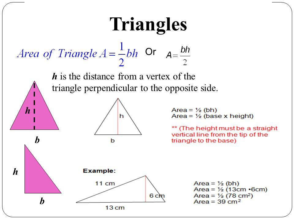Triangles Or. h is the distance from a vertex of the triangle perpendicular to the opposite side. h.