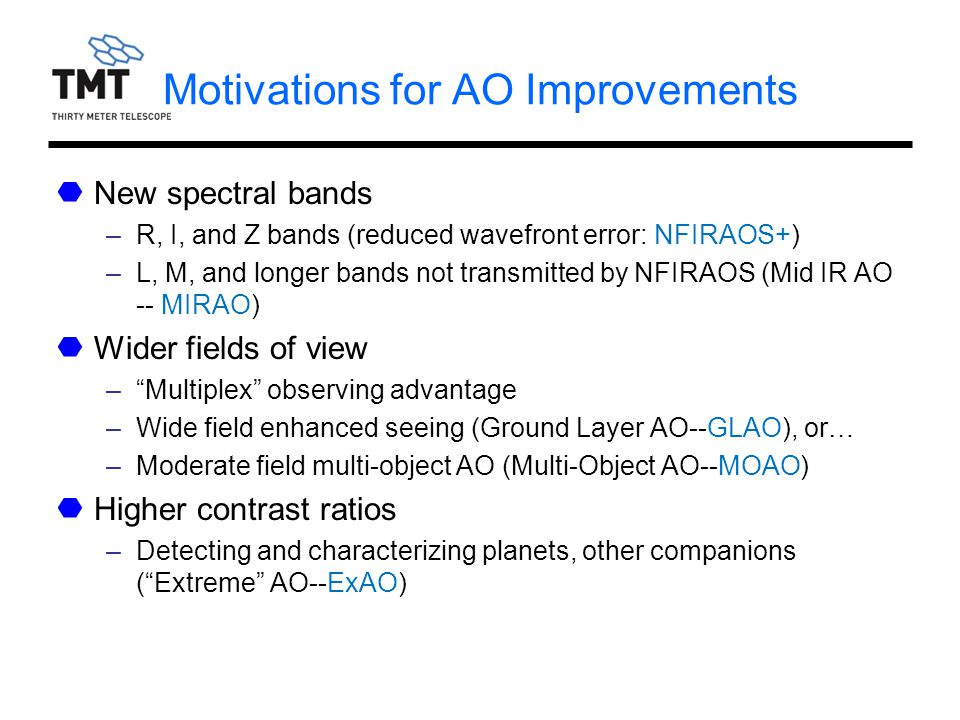 Motivations for AO Improvements