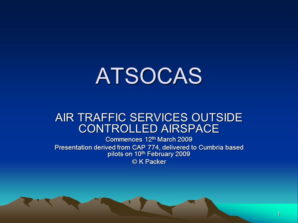 AIR TRAFFIC SERVICES OUTSIDE CONTROLLED AIRSPACE