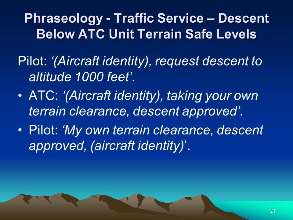 Phraseology - Traffic Service – Descent Below ATC Unit Terrain Safe Levels
