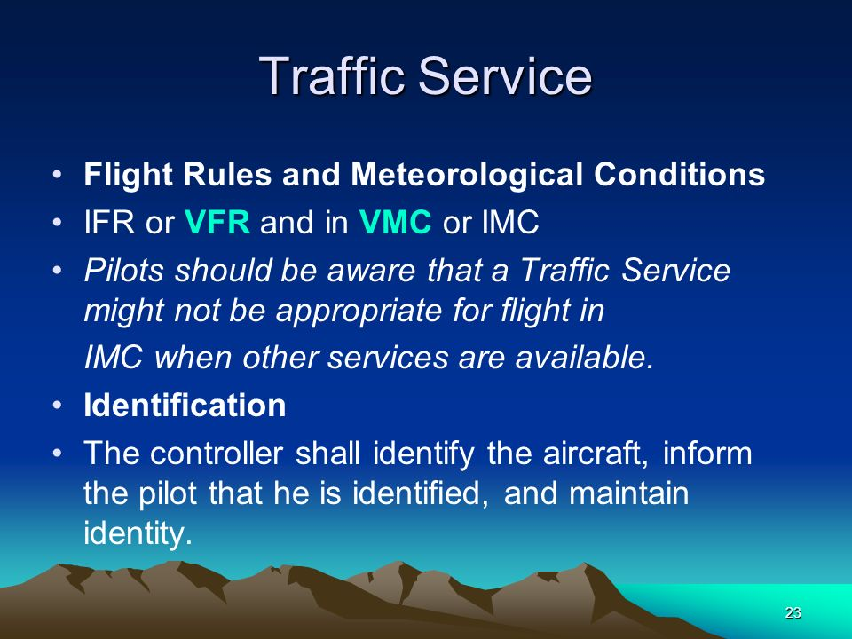 Traffic Service Flight Rules and Meteorological Conditions