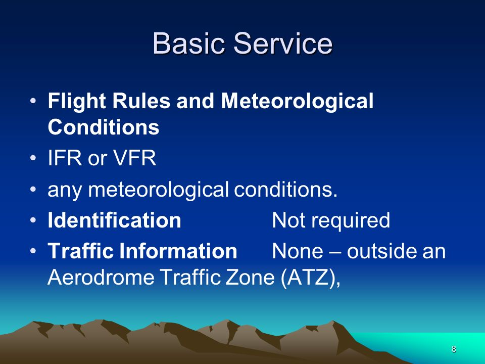 Basic Service Flight Rules and Meteorological Conditions IFR or VFR