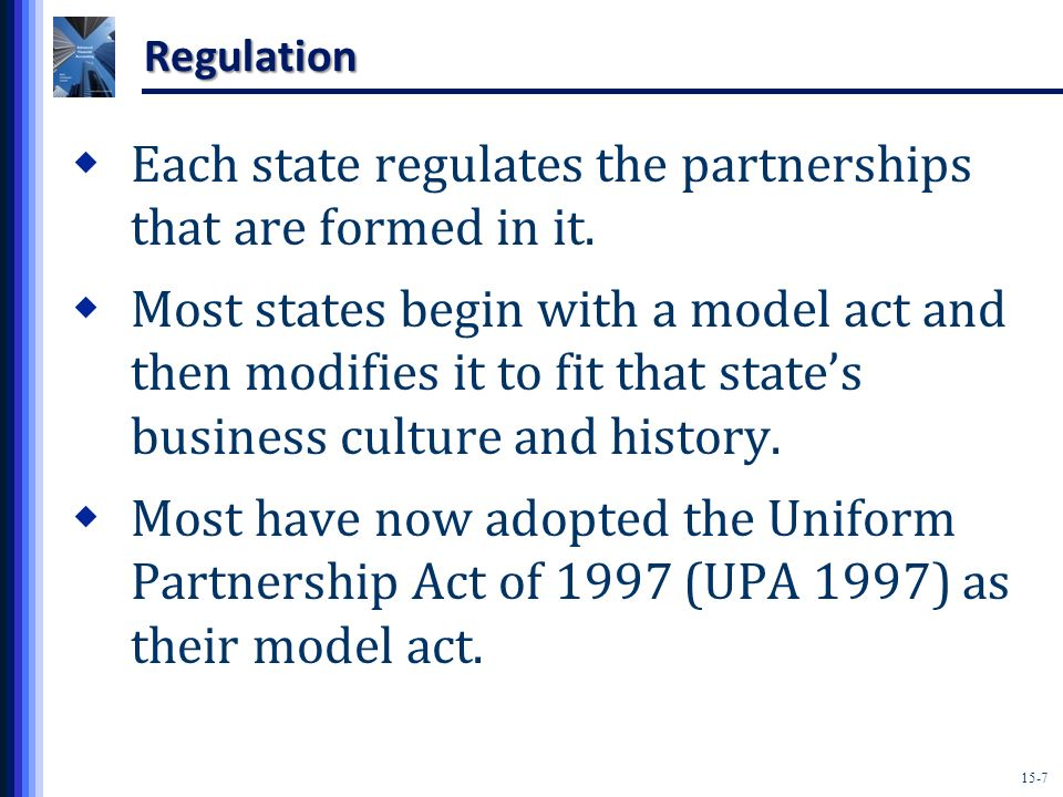 Each state regulates the partnerships that are formed in it.