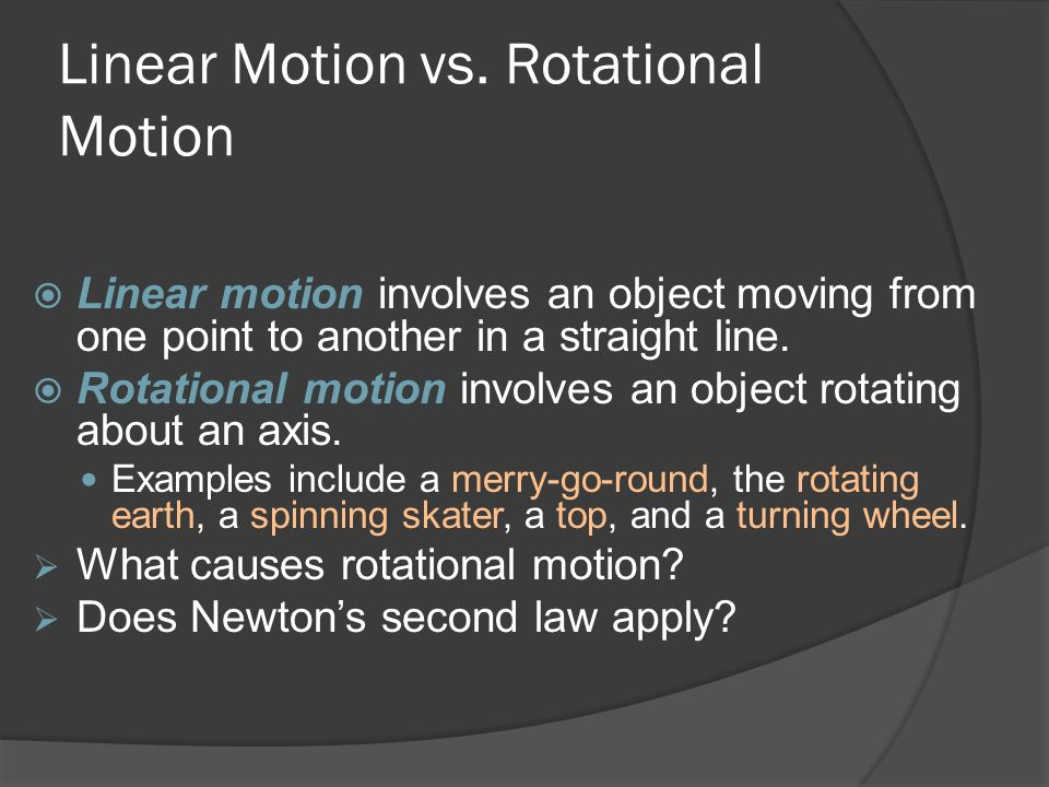 Linear Motion vs. Rotational Motion