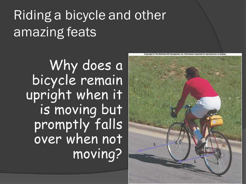 Riding a bicycle and other amazing feats