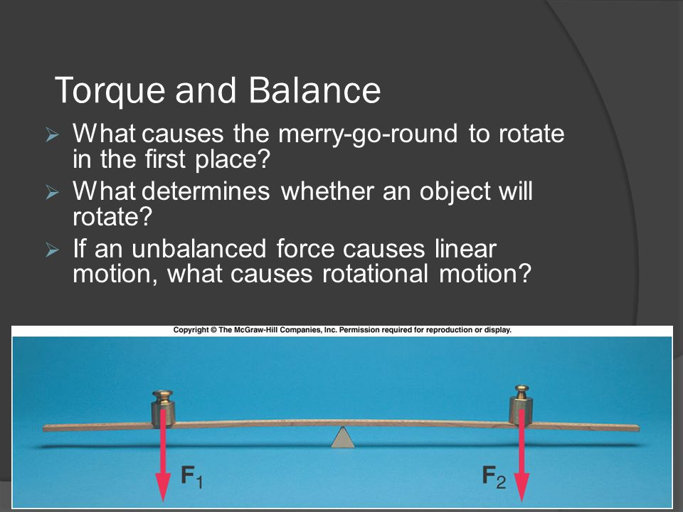 Torque and Balance What causes the merry-go-round to rotate in the first place What determines whether an object will rotate