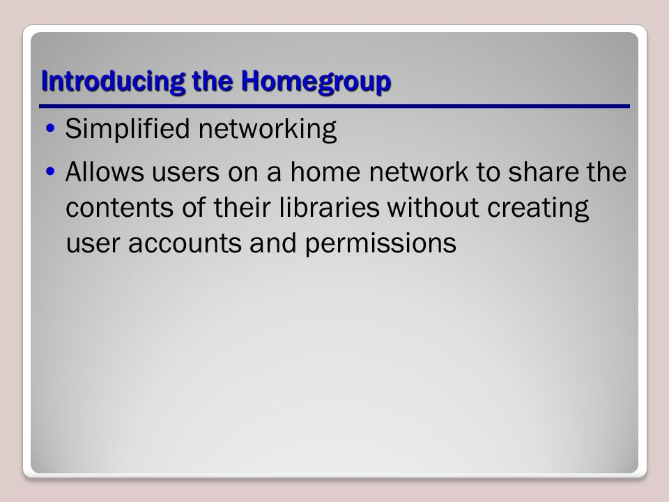 Introducing the Homegroup