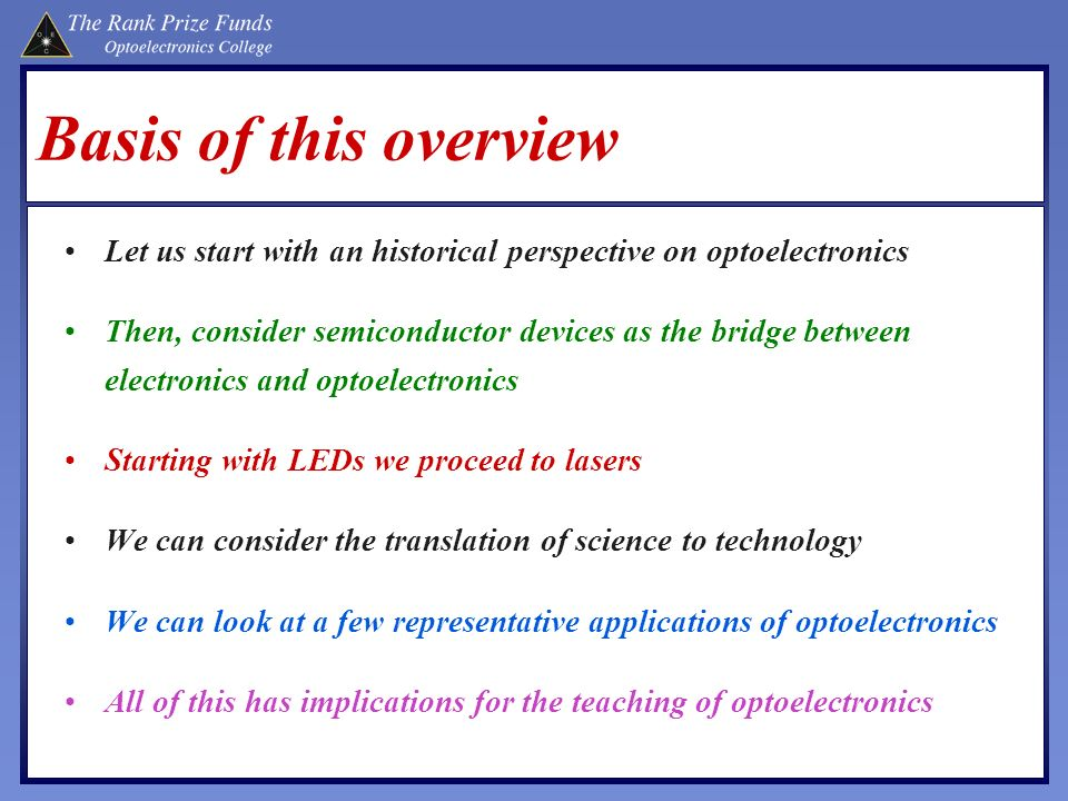 Basis of this overview Let us start with an historical perspective on optoelectronics.
