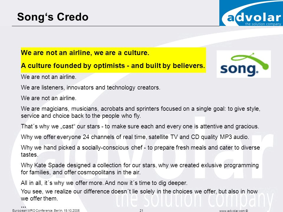 Song's Credo We are not an airline, we are a culture.