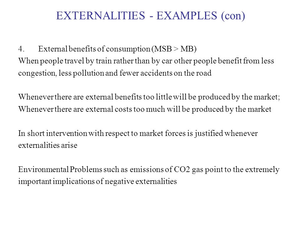 Market Failures Externalities Markets Will Not Lead To Efficiency