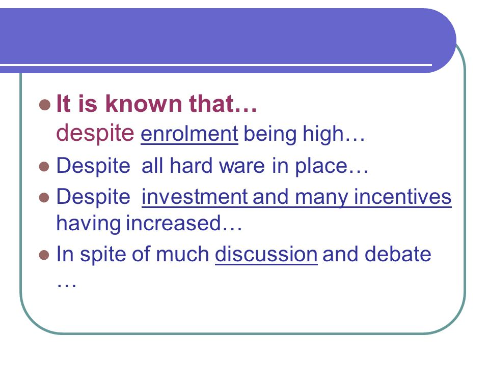 It is known that… despite enrolment being high…