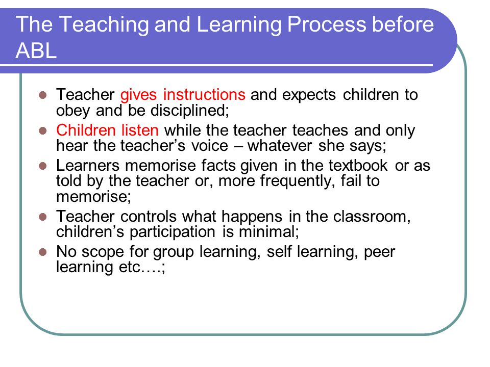 The Teaching and Learning Process before ABL