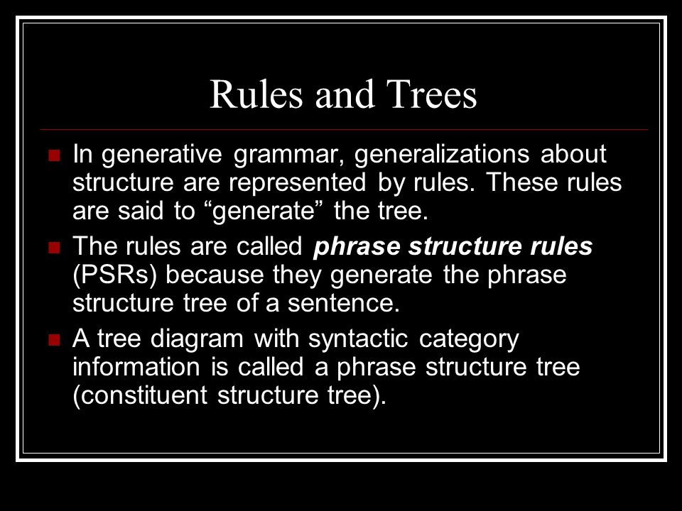 Meeting 3 syntax constituency trees and rules ppt download rules and trees in generative grammar generalizations about structure are represented by rules these ccuart Image collections
