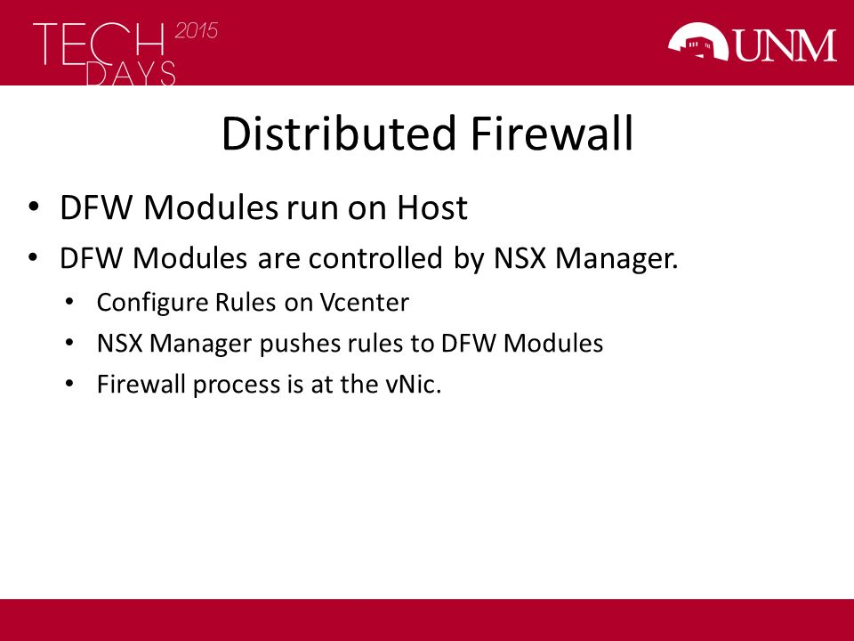 Distributed Firewall DFW Modules run on Host