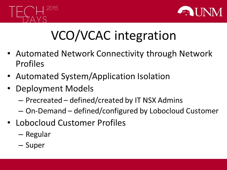 VCO/VCAC integration Automated Network Connectivity through Network Profiles. Automated System/Application Isolation.