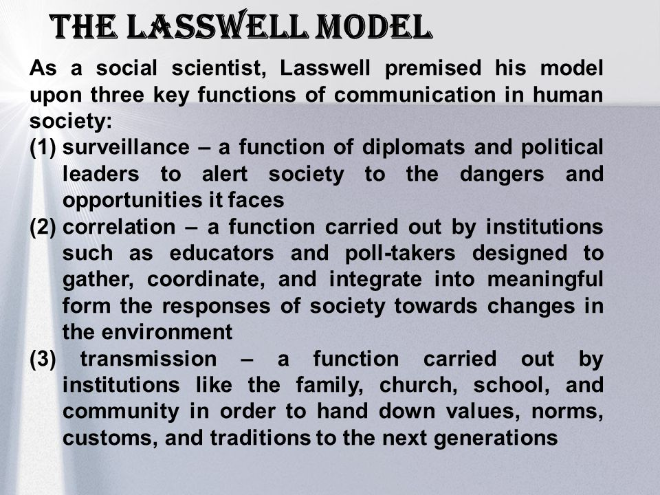 Introduction to communication and nature of communication ppt download the lasswell model as a social scientist lasswell premised his model upon three key functions ccuart Choice Image