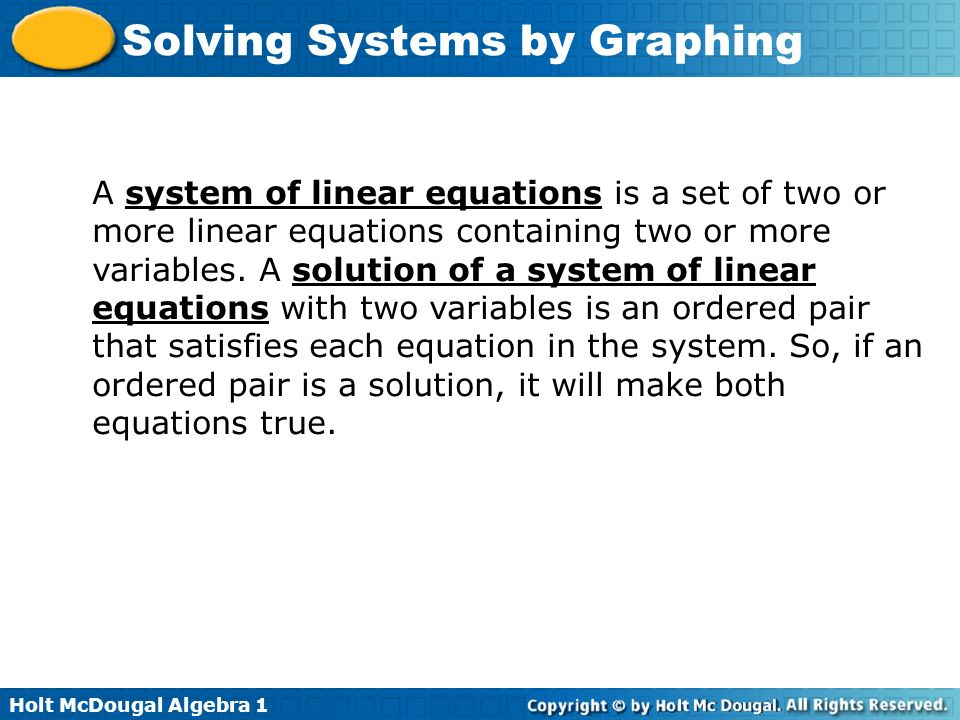 A system of linear equations is a set of two or more linear equations containing two or more variables.