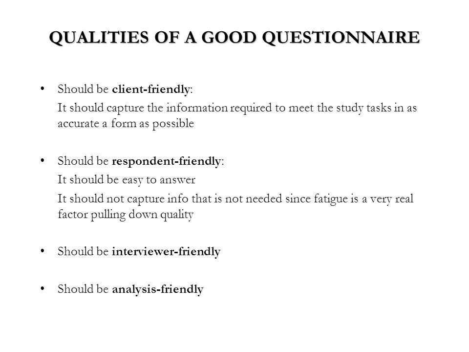 what are the qualities of a good questionnaire