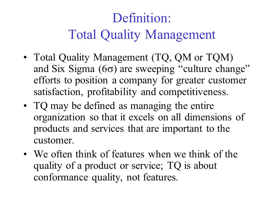 total quality culture definition Total quality management by john s oakland vesa hätilä, jarmo nordlund, keijo yli-hukkala  there would be however a major conflict between trying to create a total quality culture and trying to maintain a payment structure that was focused strongly on motivating  we are to define quality in a way that is useful in its management, then.