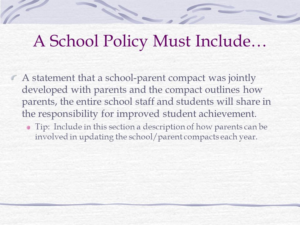 A School Policy Must Include…