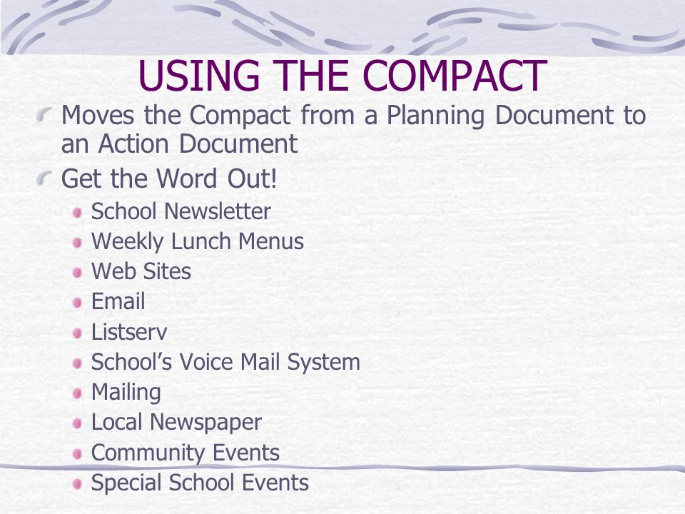 USING THE COMPACT Moves the Compact from a Planning Document to an Action Document. Get the Word Out!