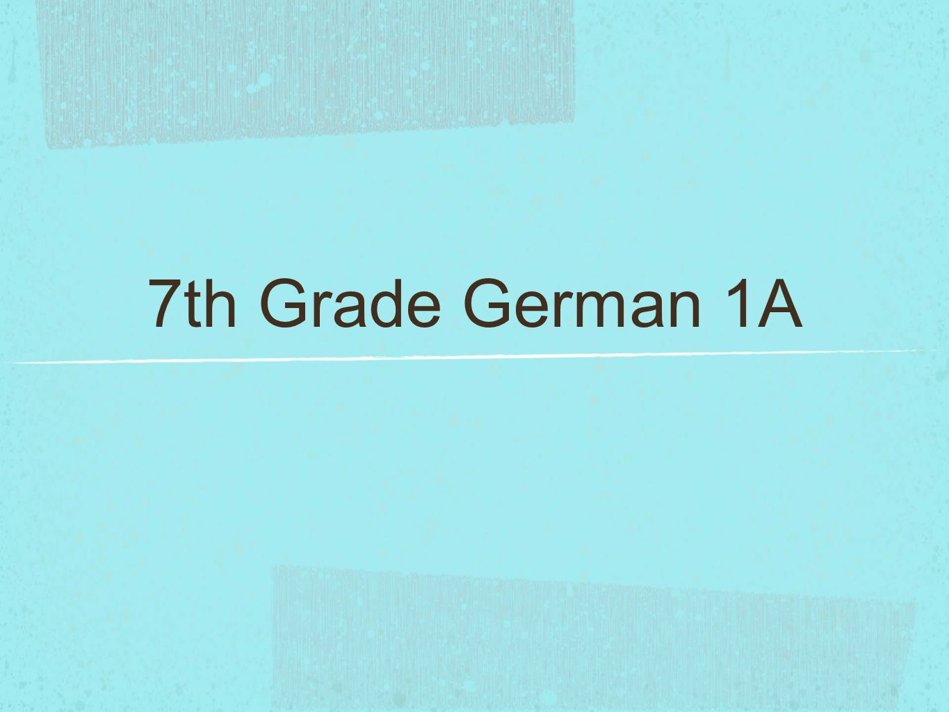 7th Grade German 1A