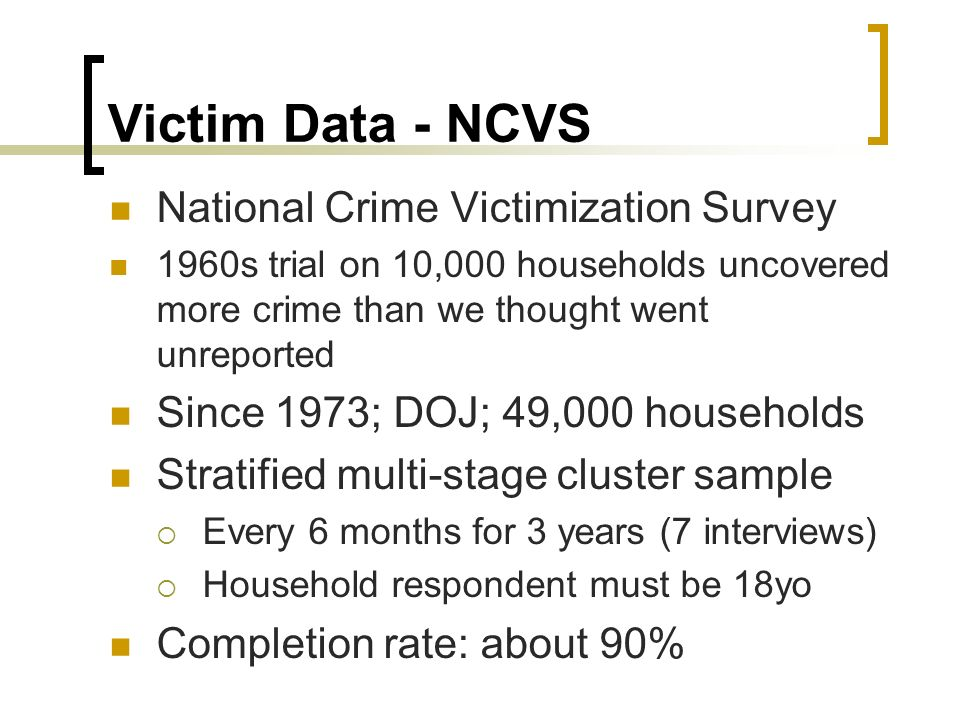 the inaccuracy of national crime victimization survey Faq: crime reporting and statistics 1  official sources of crime data, several factors contribute to its inaccuracy for example, the ucr program is voluntary, and not every law enforcement  proponents of the ucr and national crime victimization survey (ncvs) make the point that the two collections of data are not strictly.