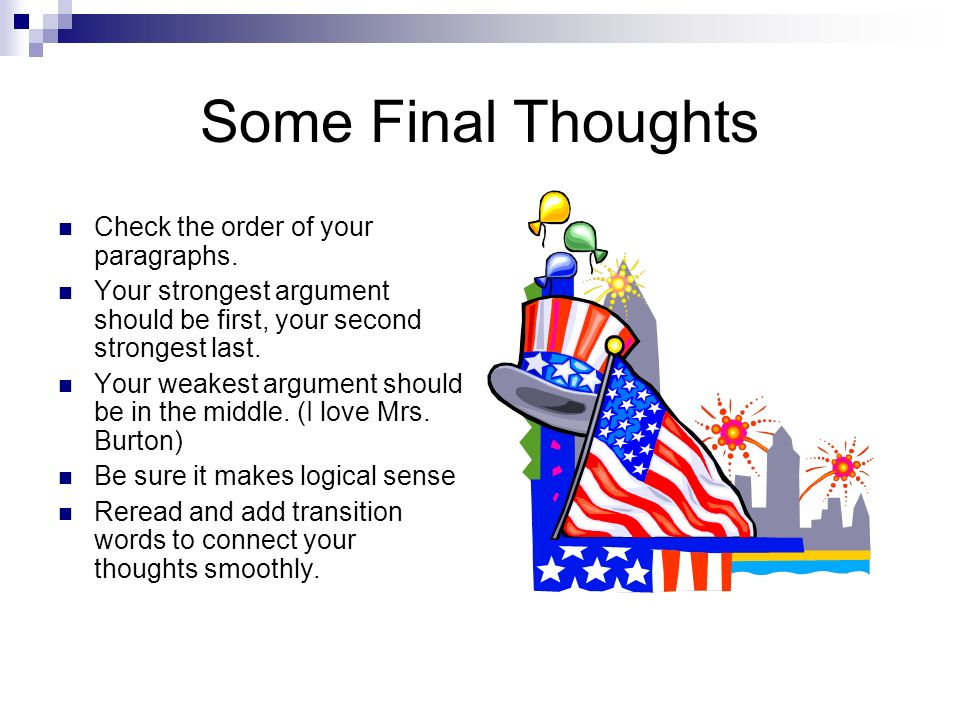 Some Final Thoughts Check the order of your paragraphs.