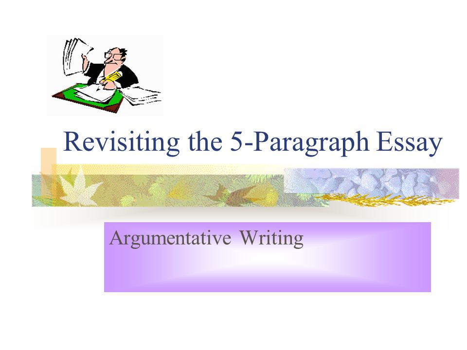 Revisiting the 5-Paragraph Essay