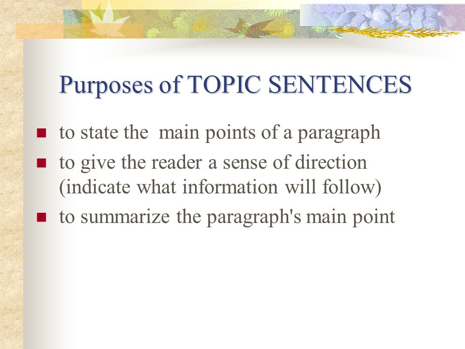 Purposes of TOPIC SENTENCES