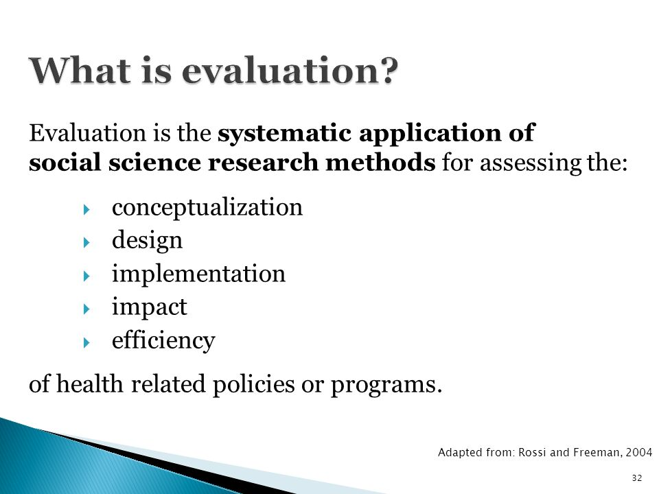 charmant What is evaluation Evaluation is the systematic application of social  science research methods for assessing the