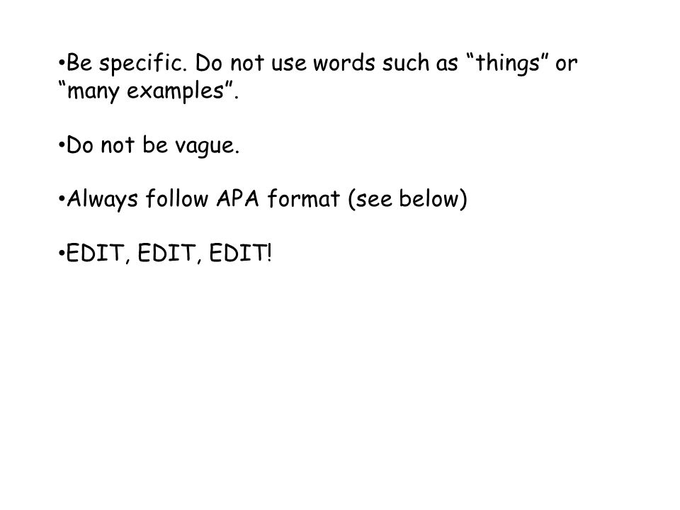 Be specific. Do not use words such as things or many examples .